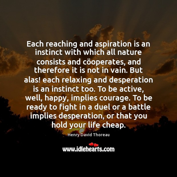 Each reaching and aspiration is an instinct with which all nature consists Image
