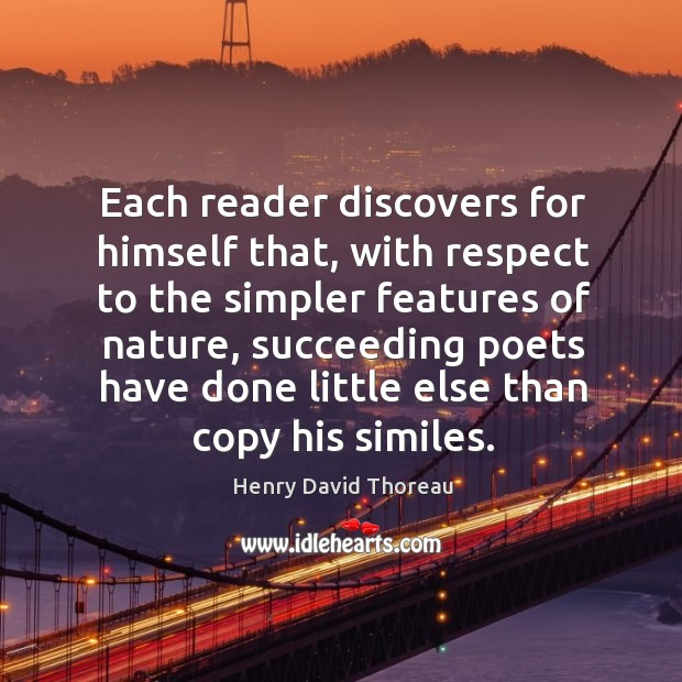 Each reader discovers for himself that, with respect to the simpler features Image