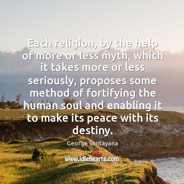 Each religion, by the help of more or less myth, which it takes more or less seriously Image