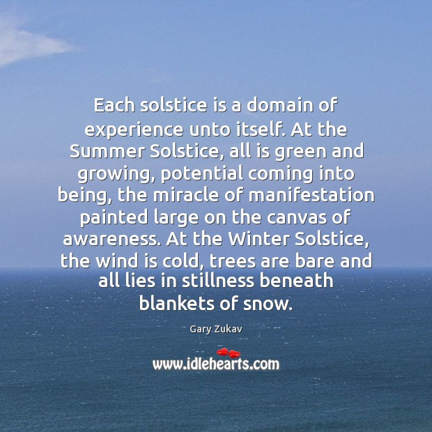 Each solstice is a domain of experience unto itself. At the Summer Image