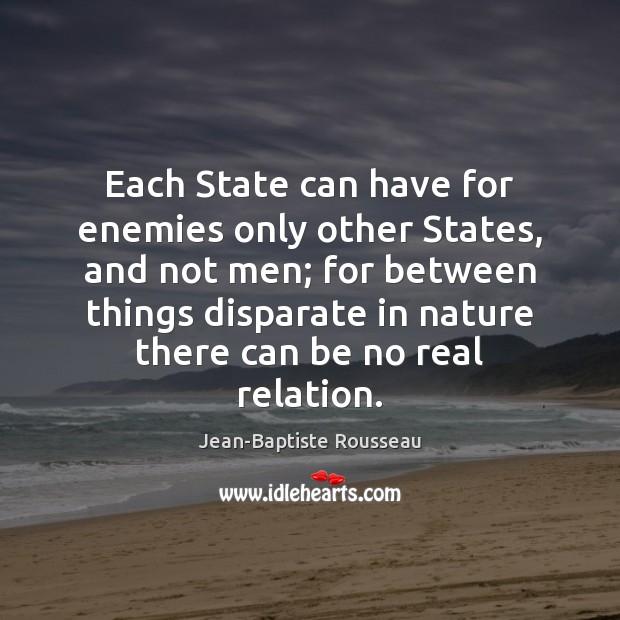 Each State can have for enemies only other States, and not men; Image