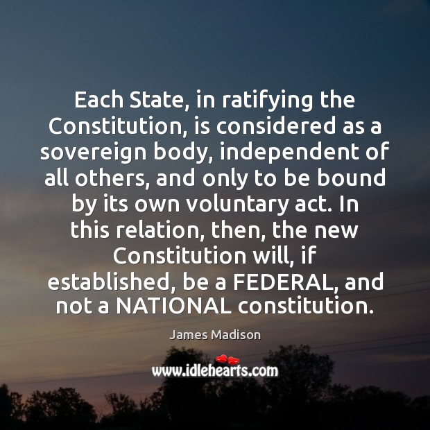 Each State, in ratifying the Constitution, is considered as a sovereign body, Image
