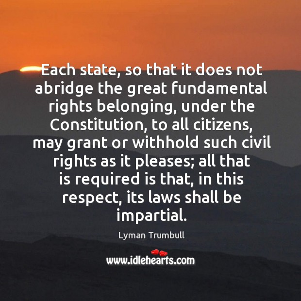 Each state, so that it does not abridge the great fundamental rights belonging, under the constitution Image