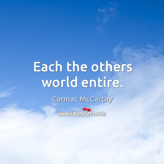 Each the others world entire. Image