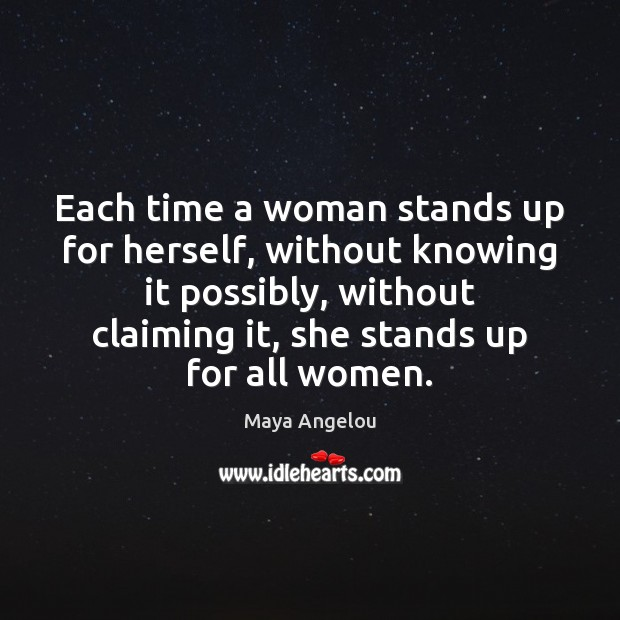 Image, Each time a woman stands up for herself, without knowing it possibly,