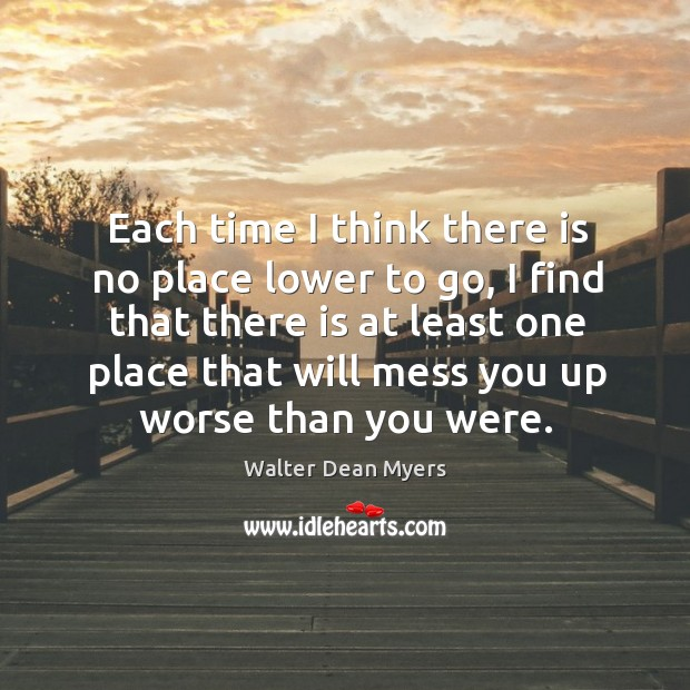 Each time I think there is no place lower to go, I Image