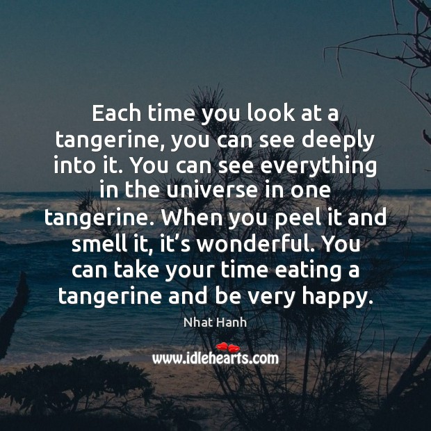 Image, Each time you look at a tangerine, you can see deeply into