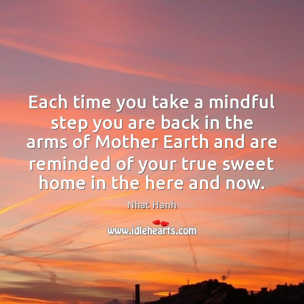 Image, Each time you take a mindful step you are back in the