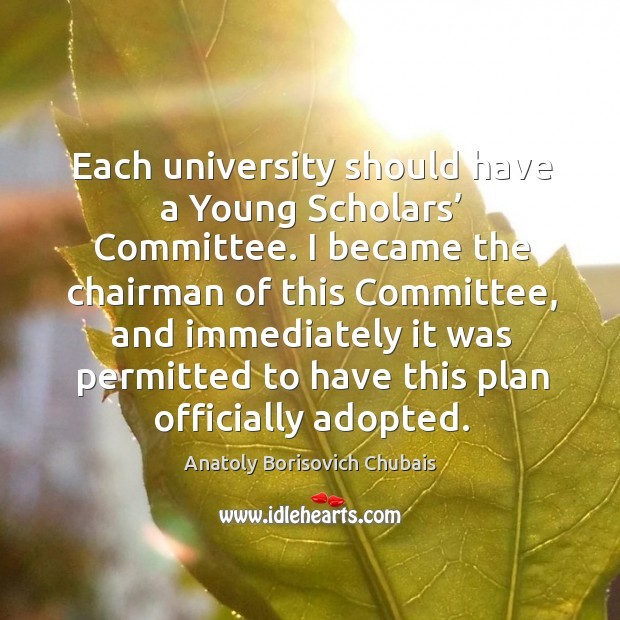 Image, Each university should have a young scholars' committee. I became the chairman of this committee