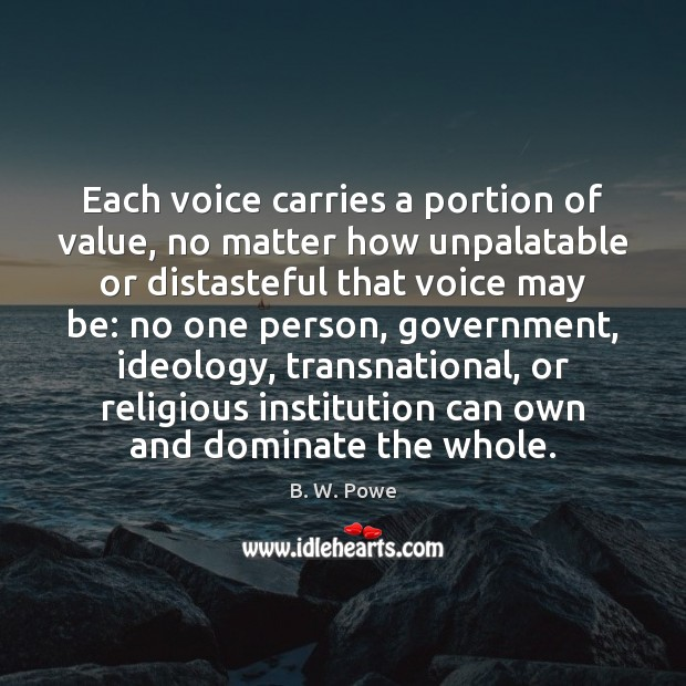 Image, Each voice carries a portion of value, no matter how unpalatable or