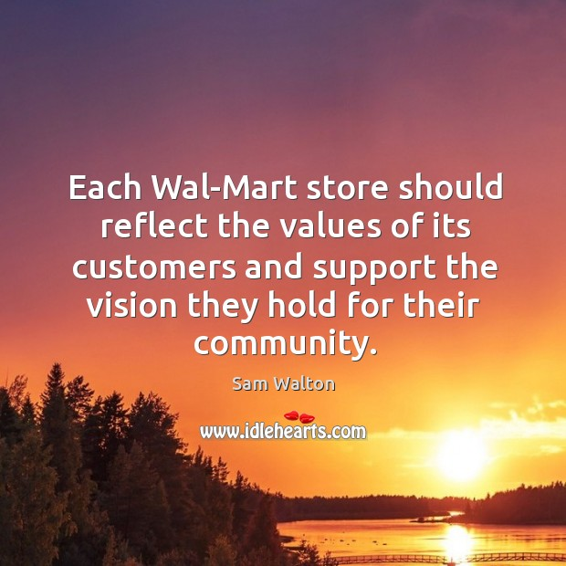 Each wal-mart store should reflect the values of its customers and support the vision they hold for their community. Image