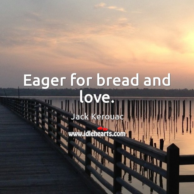 Eager for bread and love. Image