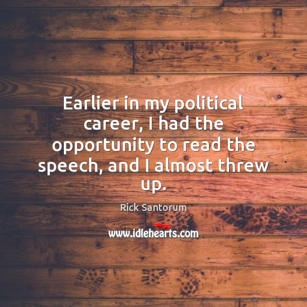 Earlier in my political career, I had the opportunity to read the Rick Santorum Picture Quote