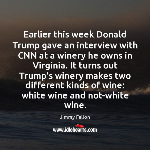 Earlier this week Donald Trump gave an interview with CNN at a Image