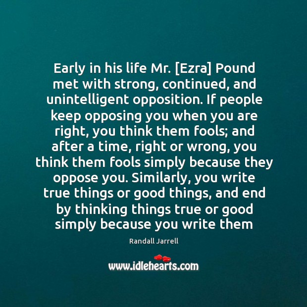 Early in his life Mr. [Ezra] Pound met with strong, continued, and Image