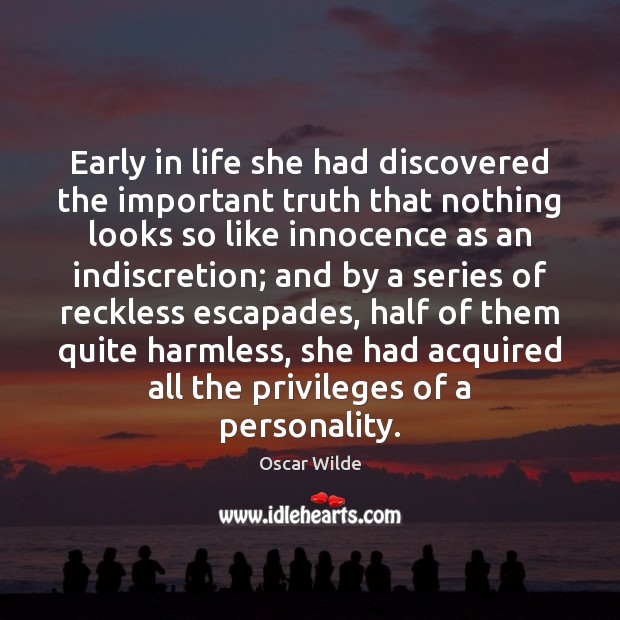 Image, Early in life she had discovered the important truth that nothing looks