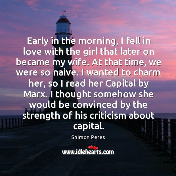 Early in the morning, I fell in love with the girl that later on became my wife. Image