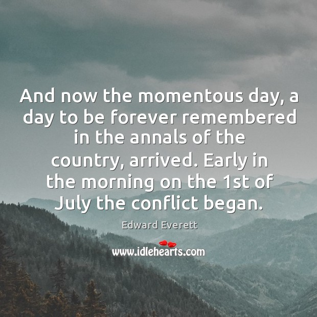 Early in the morning on the 1st of july the conflict began. Image