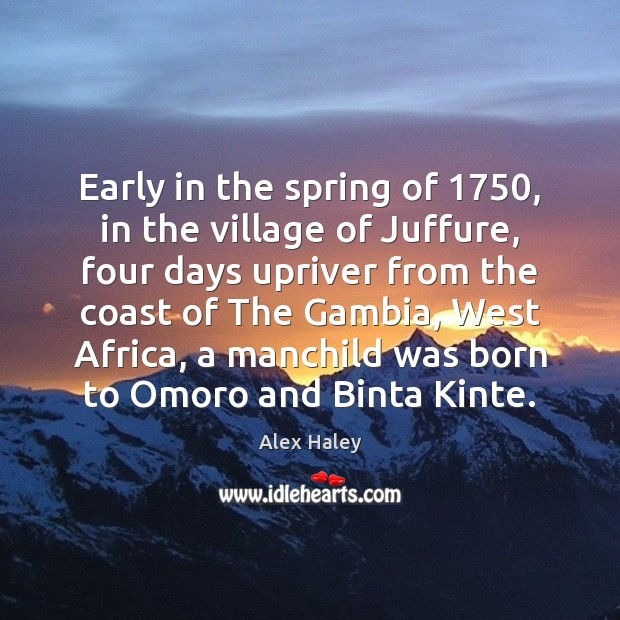 Early in the spring of 1750, in the village of Juffure, four days Image