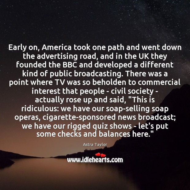 Image, Early on, America took one path and went down the advertising road,