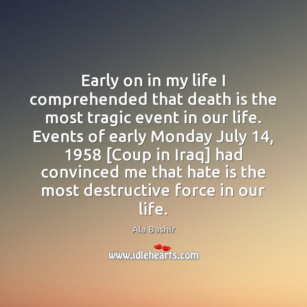 Image, Early on in my life I comprehended that death is the most