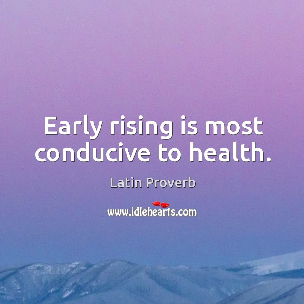 Image, Early rising is most conducive to health.