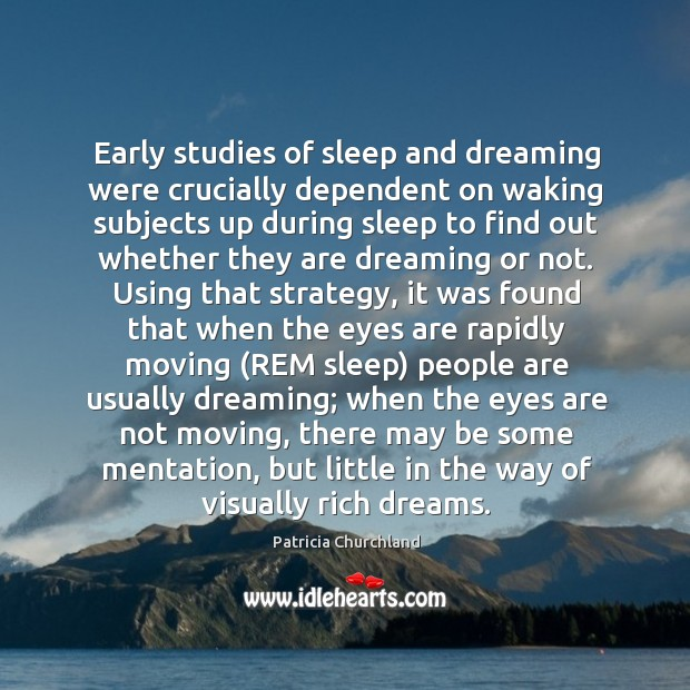 Early studies of sleep and dreaming were crucially dependent on waking subjects Image