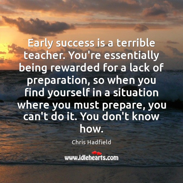Early success is a terrible teacher. You're essentially being rewarded for a Image