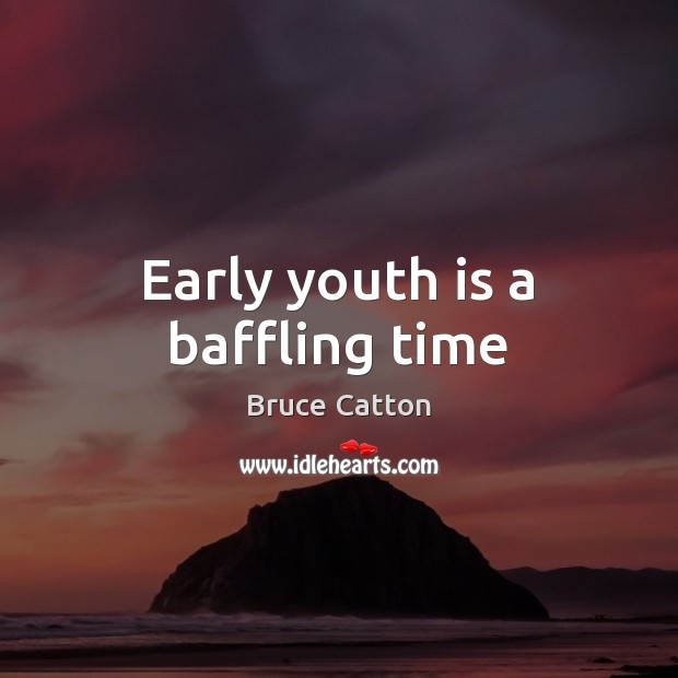 Early youth is a baffling time Image