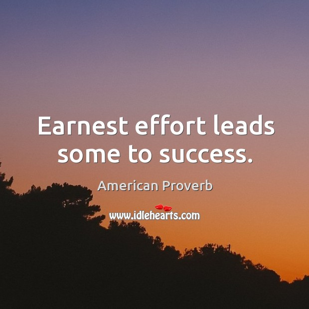 Earnest effort leads some to success. Image