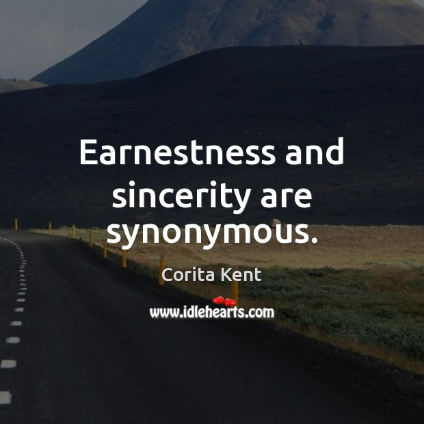 Image, Earnestness and sincerity are synonymous.