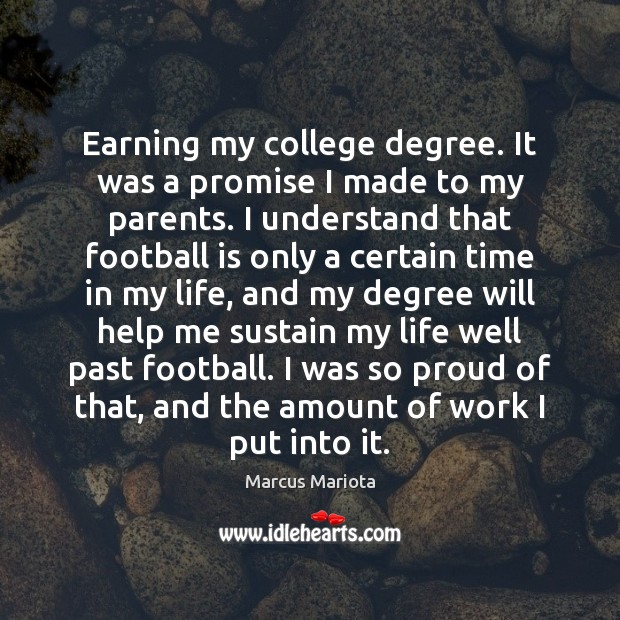 Earning my college degree. It was a promise I made to my Image