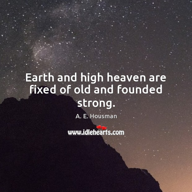 Image, Earth and high heaven are fixed of old and founded strong.