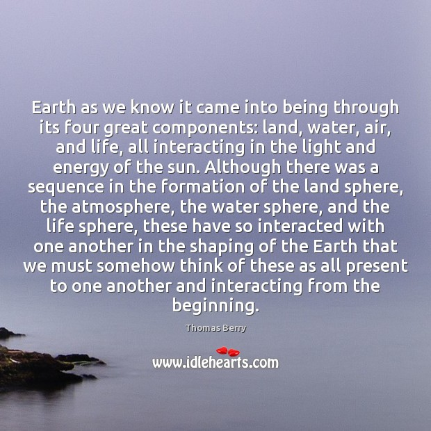 Earth as we know it came into being through its four great Image