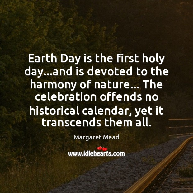 Earth Day is the first holy day…and is devoted to the Image