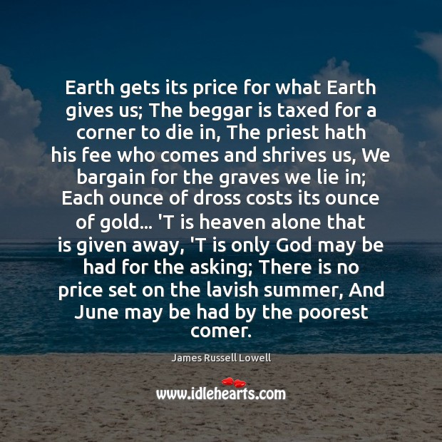 Earth gets its price for what Earth gives us; The beggar is Image