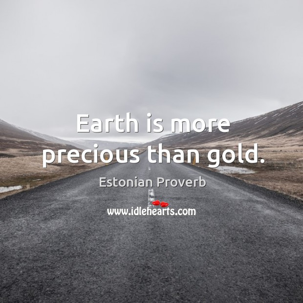 Image, Earth is more precious than gold.