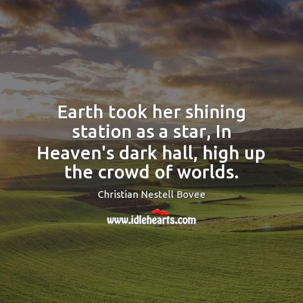Earth took her shining station as a star, In Heaven's dark hall, Image