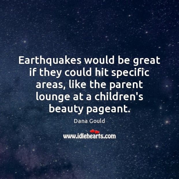 Image, Earthquakes would be great if they could hit specific areas, like the