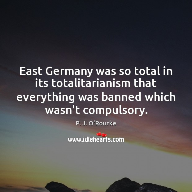 East Germany was so total in its totalitarianism that everything was banned Image
