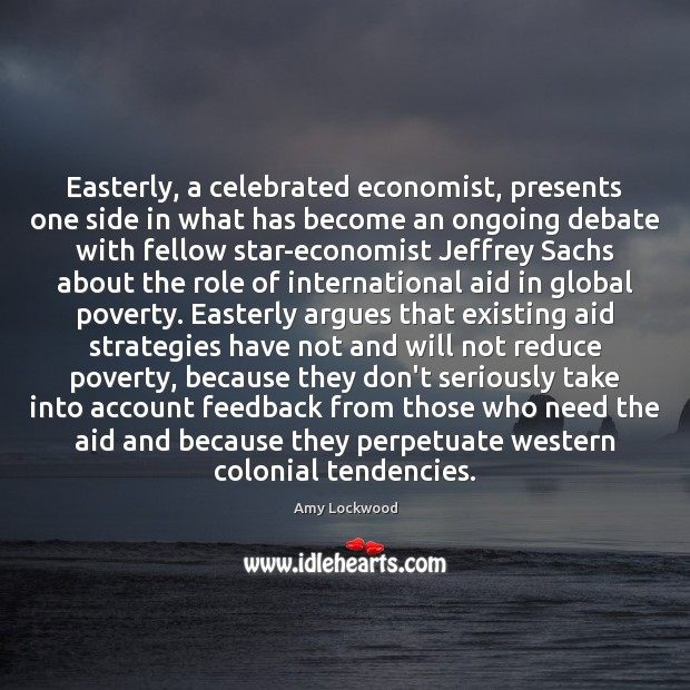 Image, Easterly, a celebrated economist, presents one side in what has become an