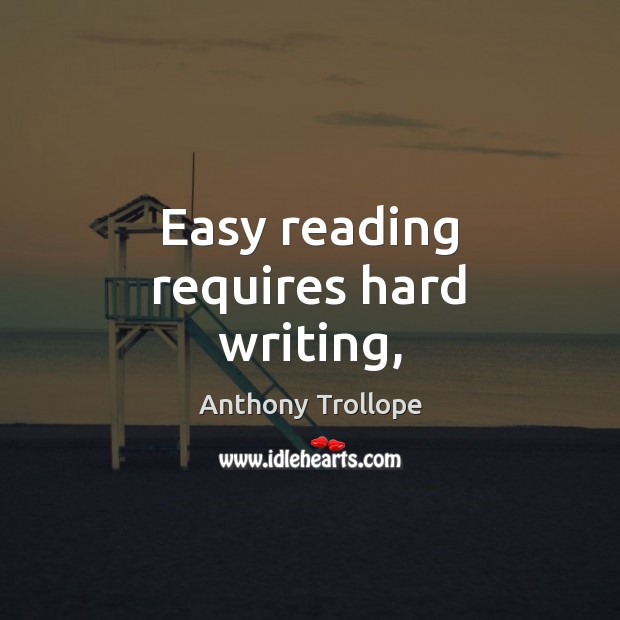 Easy reading requires hard writing, Image