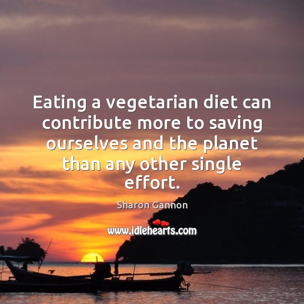 Eating a vegetarian diet can contribute more to saving ourselves and the Image