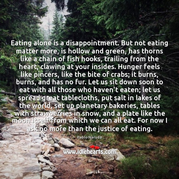 Eating alone is a disappointment. But not eating matter more, is hollow Image