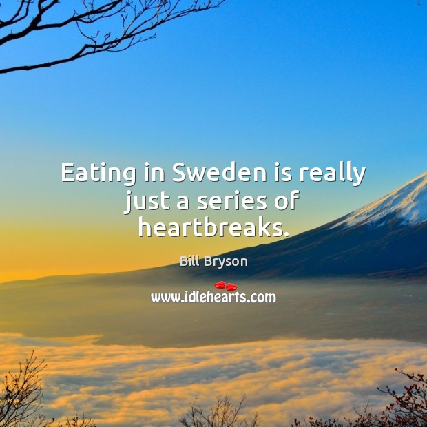 Eating in Sweden is really just a series of heartbreaks. Image