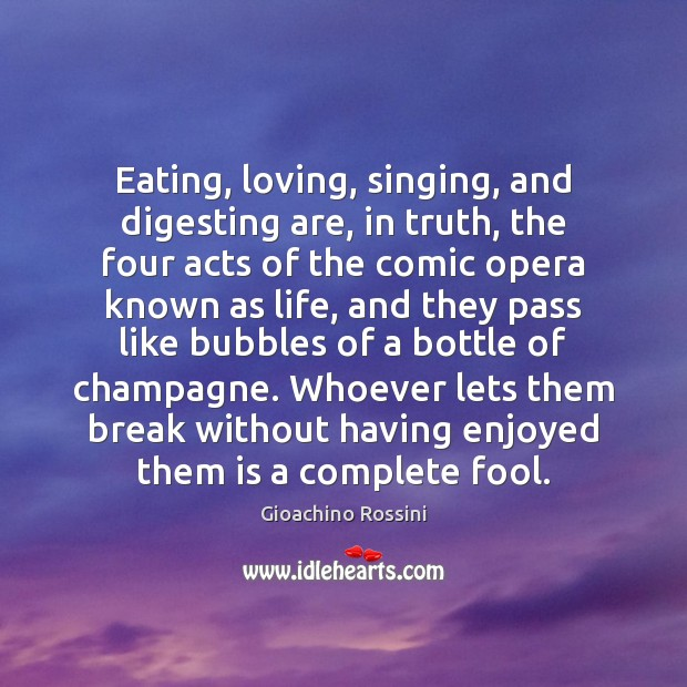 Image, Eating, loving, singing, and digesting are, in truth, the four acts of