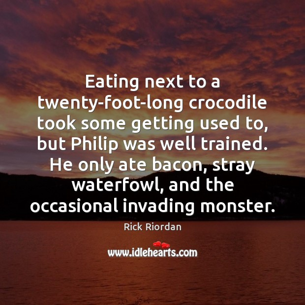 Eating next to a twenty-foot-long crocodile took some getting used to, but Image