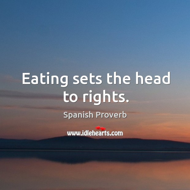 Image, Eating sets the head to rights.