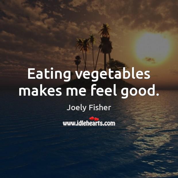Eating vegetables makes me feel good. Image