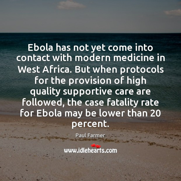 Image, Ebola has not yet come into contact with modern medicine in West